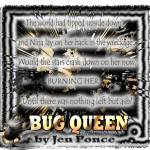Bug Queen by Jen Ponce Graphic by Maria Kay @Monster_Maven